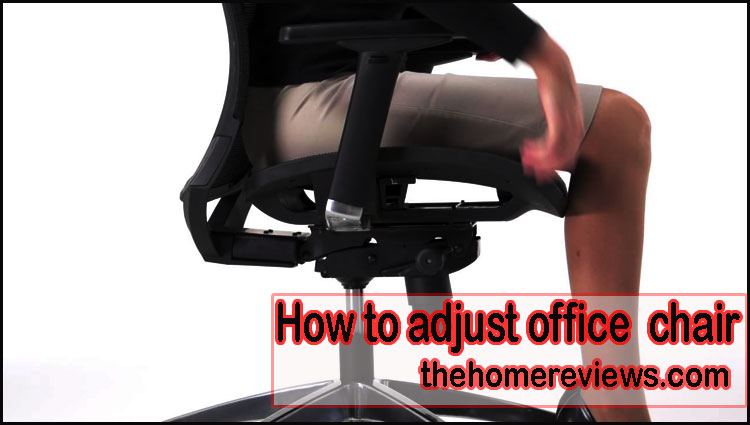 how-to-adjust-office-chairs