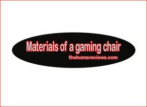 Materials-of-a-gaming-chair