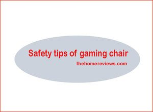Safety-tips-of-gaming-chair