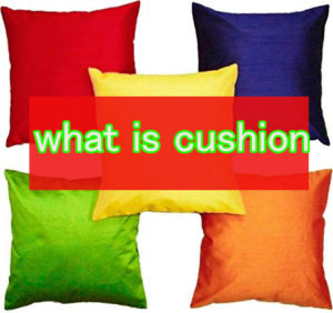 what-is-cushion