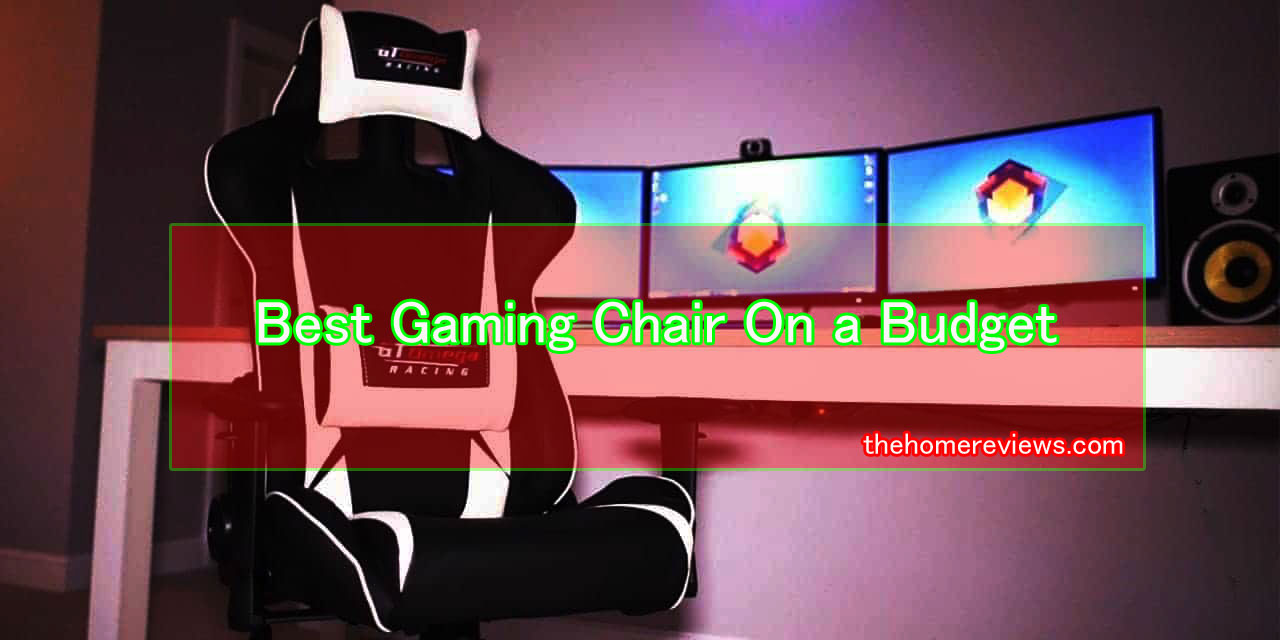 Best-Gaming-Chair-On-a-Budg
